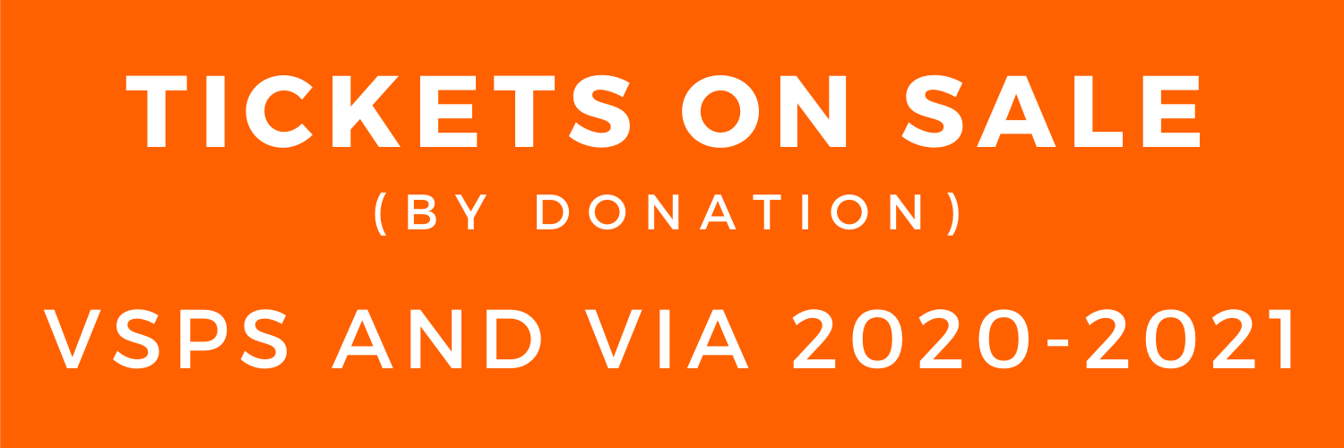 Tickets on sale (by donation) for VSPS and VIA 2020-2021